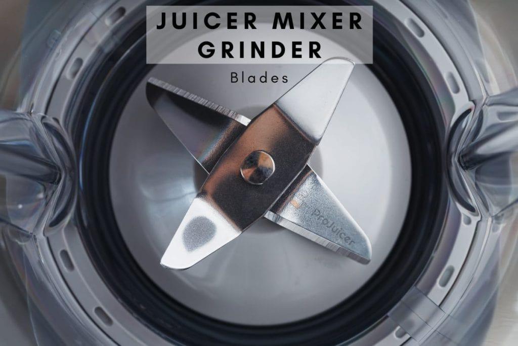 juicer mixer grinder blades