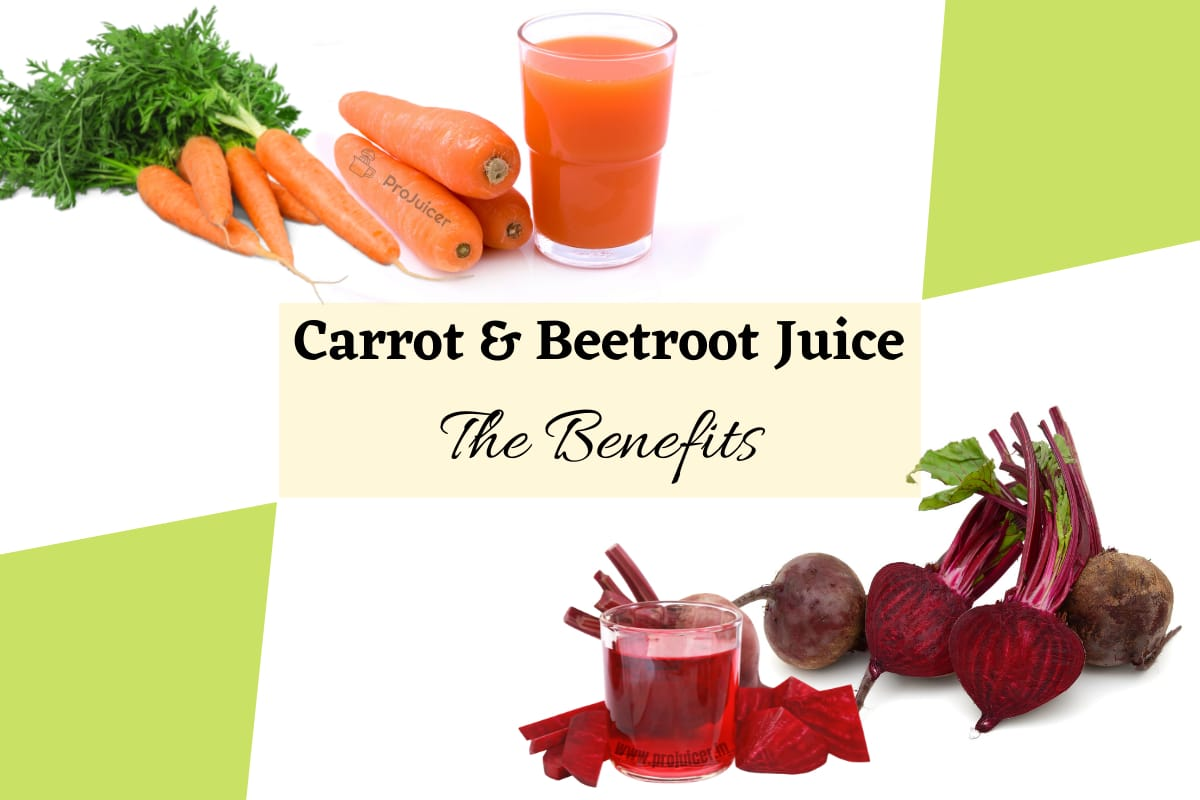 benefits of carrot and beetroot juice