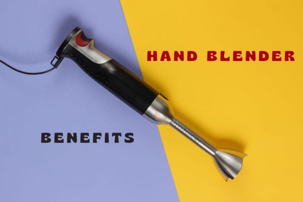 benefits of best hand blenders